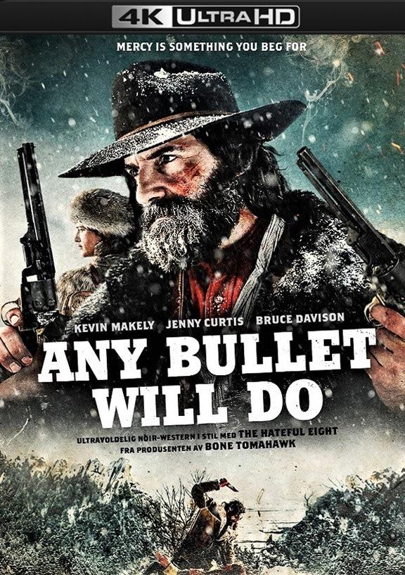 Any Bullet Will Do / Всеки куршум върши работа (2018)